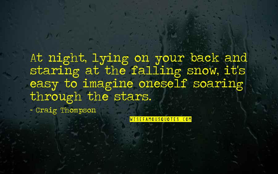 Staring Up At The Stars Quotes By Craig Thompson: At night, lying on your back and staring