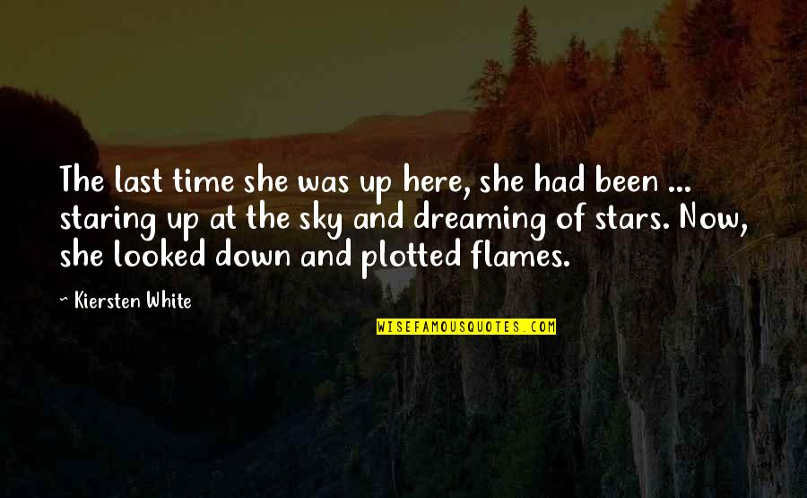 Staring Up At The Stars Quotes By Kiersten White: The last time she was up here, she