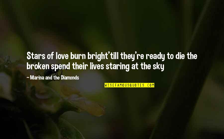 Staring Up At The Stars Quotes By Marina And The Diamonds: Stars of love burn bright'till they're ready to