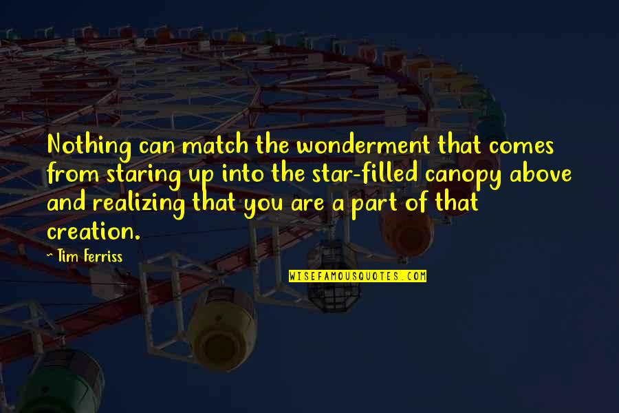 Staring Up At The Stars Quotes By Tim Ferriss: Nothing can match the wonderment that comes from