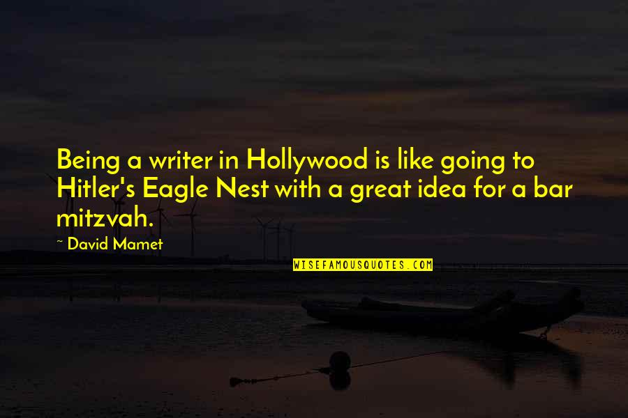 Starlets Quotes By David Mamet: Being a writer in Hollywood is like going