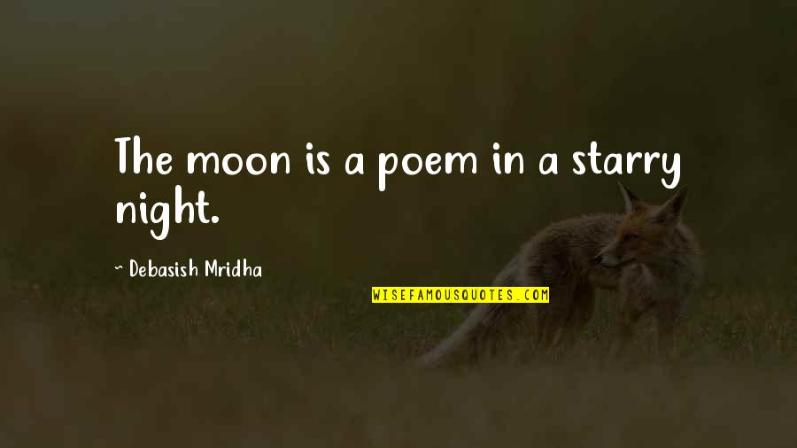 Starry Night Inspirational Quotes By Debasish Mridha: The moon is a poem in a starry