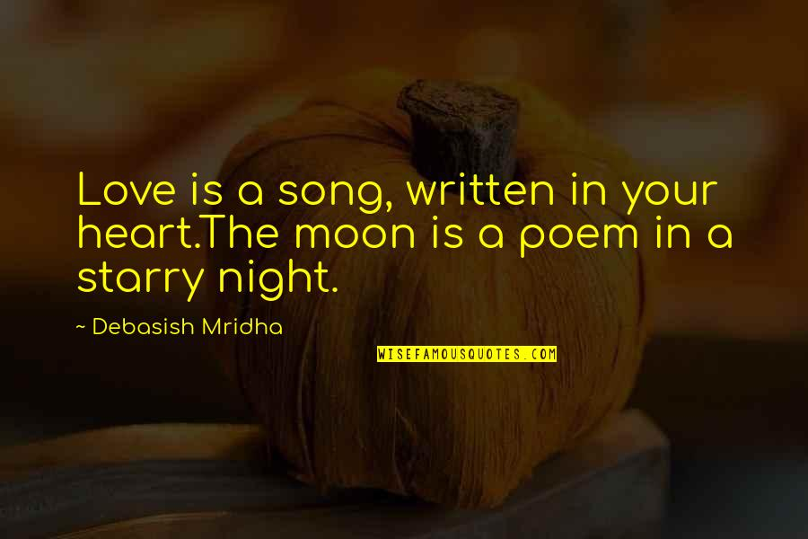 Starry Night Inspirational Quotes By Debasish Mridha: Love is a song, written in your heart.The