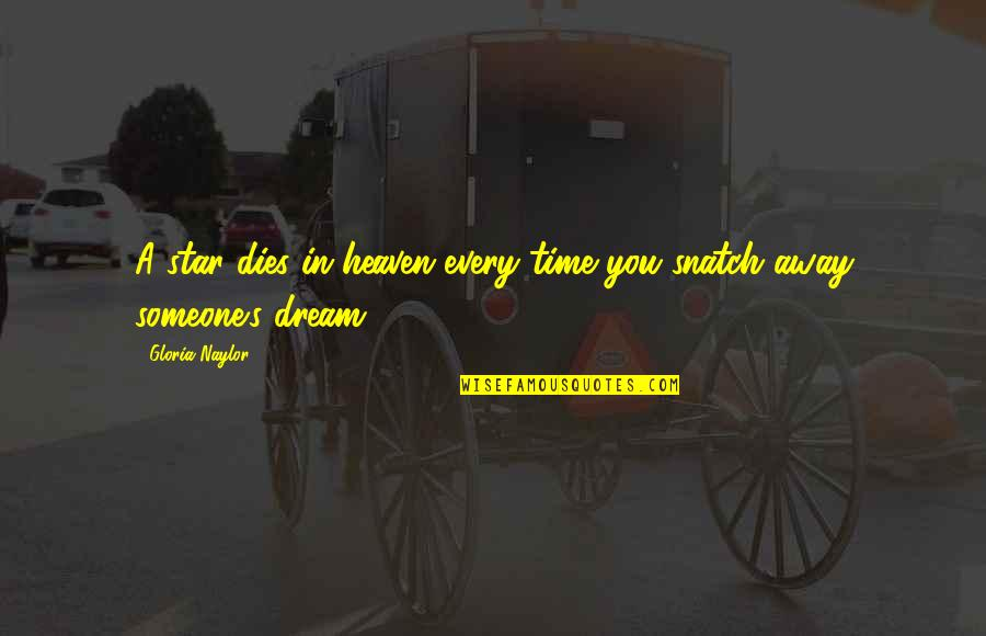 Stars And Heaven Quotes By Gloria Naylor: A star dies in heaven every time you