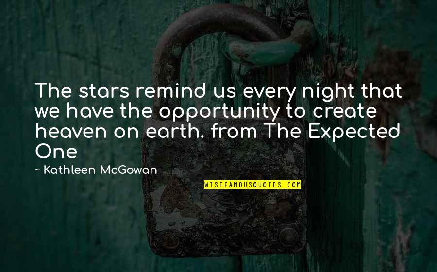 Stars And Heaven Quotes By Kathleen McGowan: The stars remind us every night that we