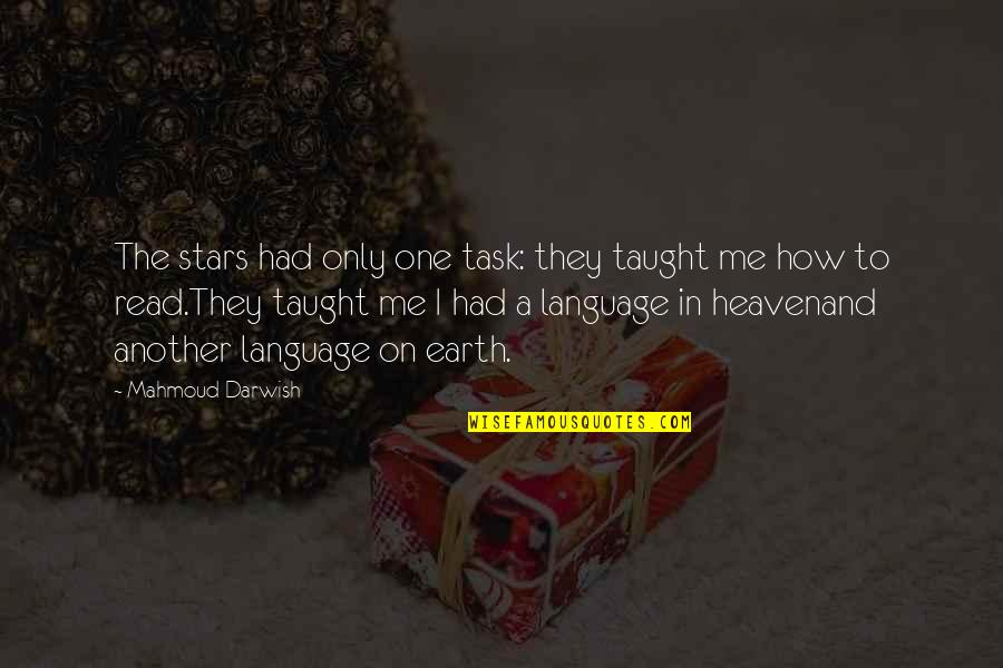 Stars And Heaven Quotes By Mahmoud Darwish: The stars had only one task: they taught