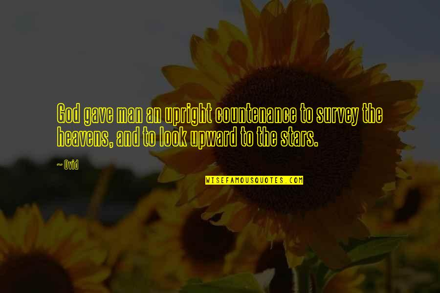 Stars And Heaven Quotes By Ovid: God gave man an upright countenance to survey