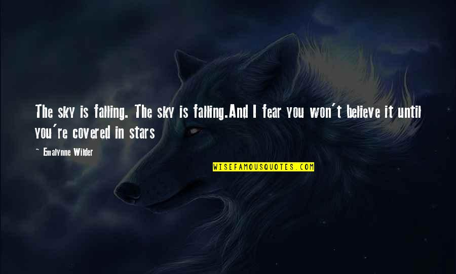 Stars And Hope Quotes By Emalynne Wilder: The sky is falling. The sky is falling.And