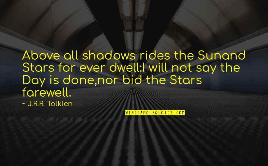 Stars And Hope Quotes By J.R.R. Tolkien: Above all shadows rides the Sunand Stars for