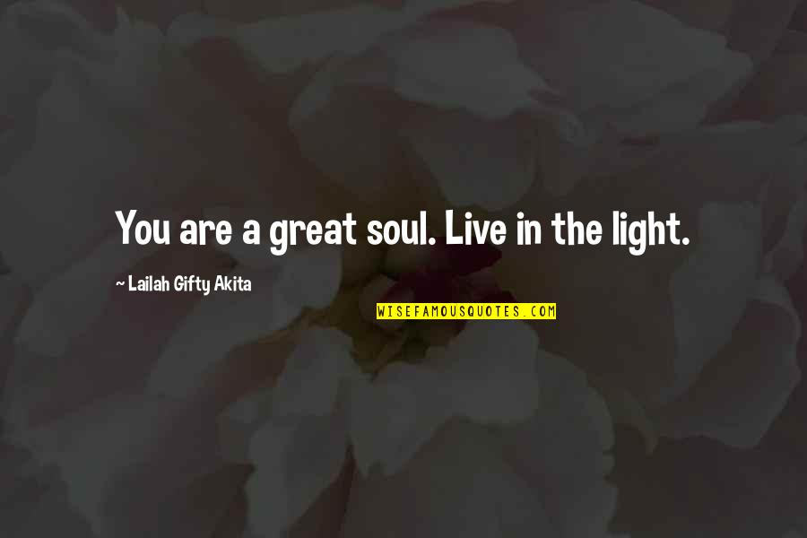 Stars And Hope Quotes By Lailah Gifty Akita: You are a great soul. Live in the