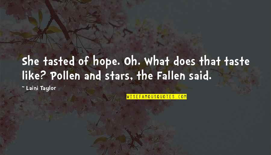 Stars And Hope Quotes By Laini Taylor: She tasted of hope. Oh. What does that