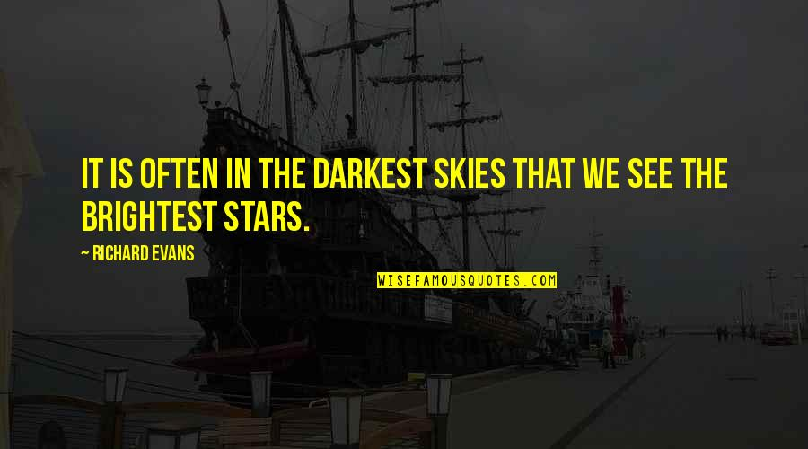 Stars And Hope Quotes By Richard Evans: It is often in the darkest skies that