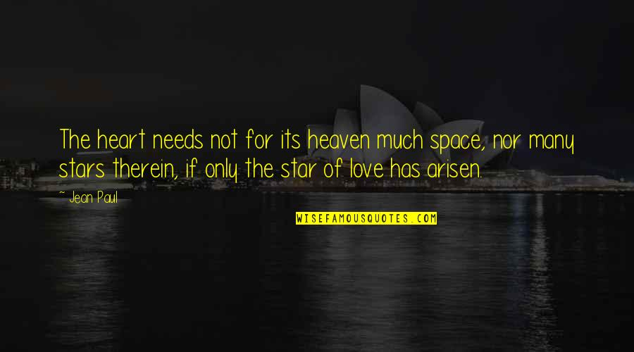 Stars In Heaven Quotes By Jean Paul: The heart needs not for its heaven much