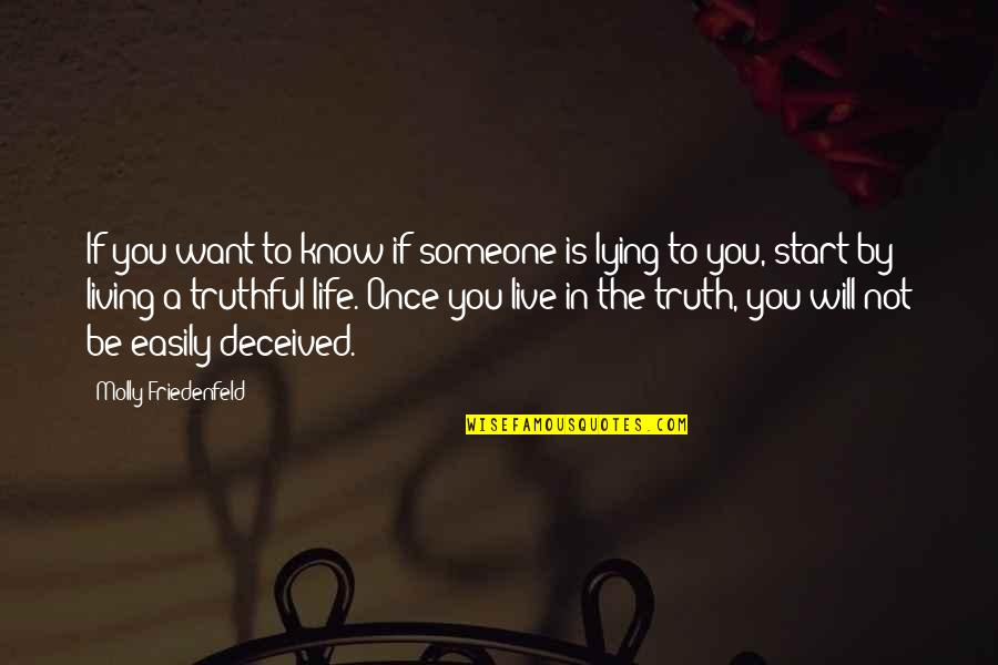 Start To Love Quotes By Molly Friedenfeld: If you want to know if someone is