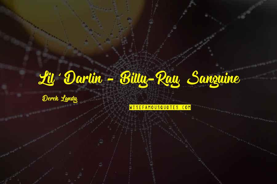 Start Your Day With Katie Quotes By Derek Landy: Lil' Darlin - Billy-Ray Sanguine