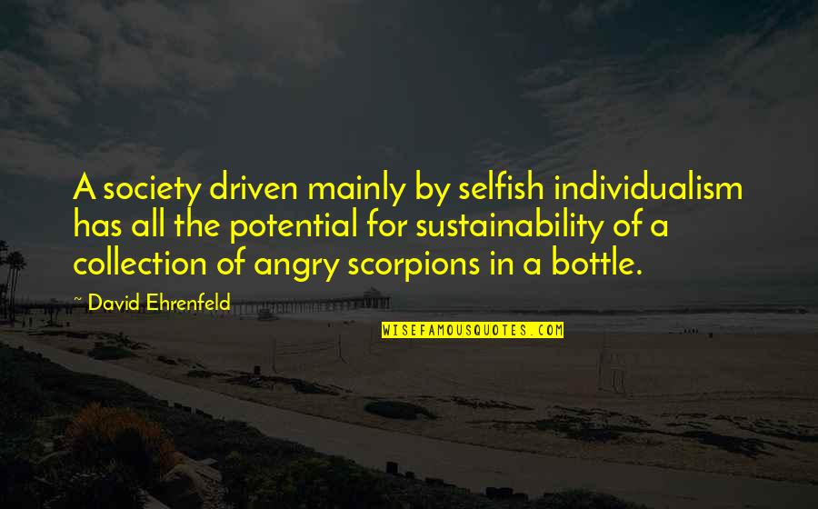 Start Your Day With Music Quotes By David Ehrenfeld: A society driven mainly by selfish individualism has