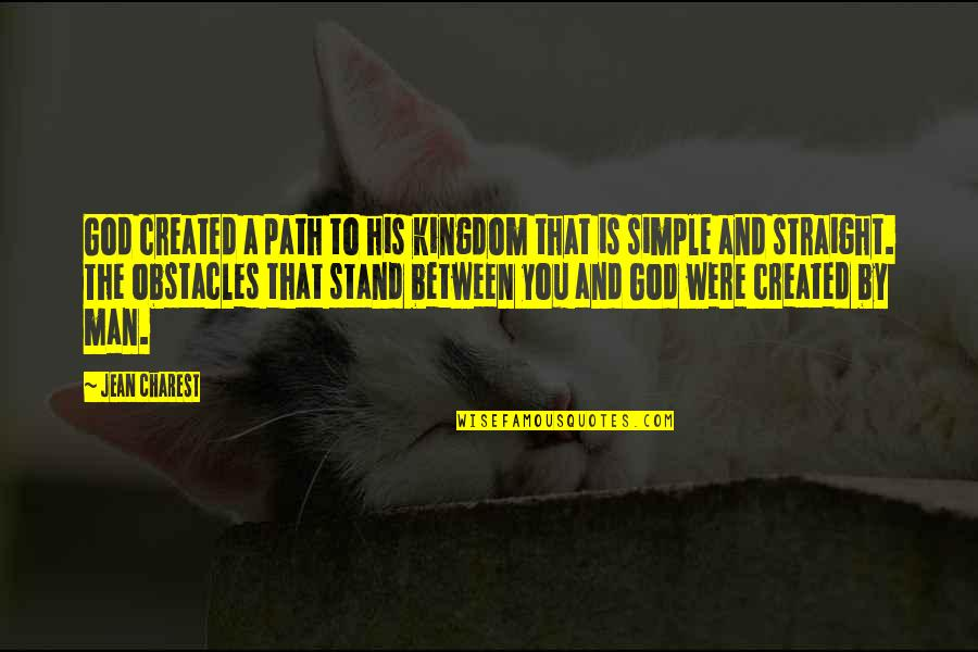 Start Your Day With Music Quotes By Jean Charest: God created a path to his kingdom that