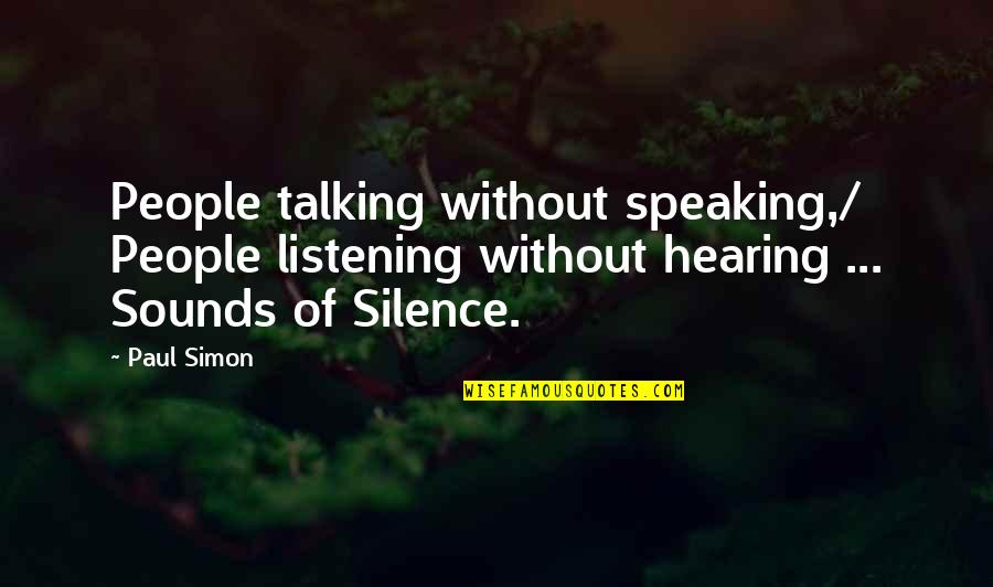 Start Your Day With Music Quotes By Paul Simon: People talking without speaking,/ People listening without hearing
