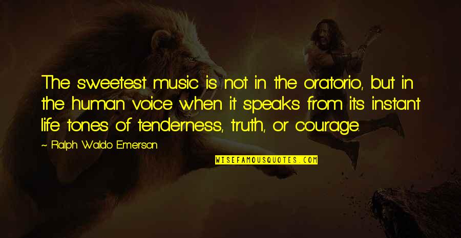 Start Your Day With Music Quotes By Ralph Waldo Emerson: The sweetest music is not in the oratorio,