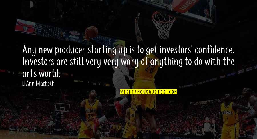 Starting A New You Quotes By Ann Macbeth: Any new producer starting up is to get