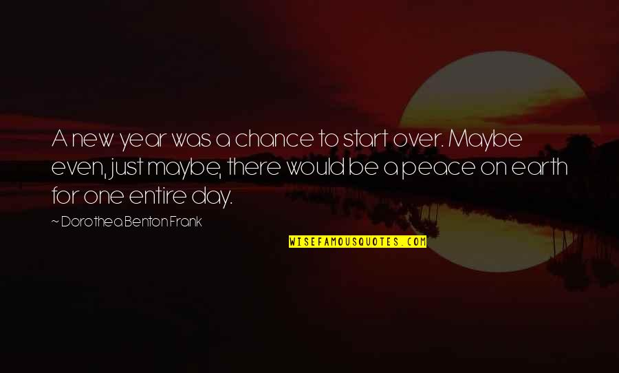 Starting A New You Quotes By Dorothea Benton Frank: A new year was a chance to start