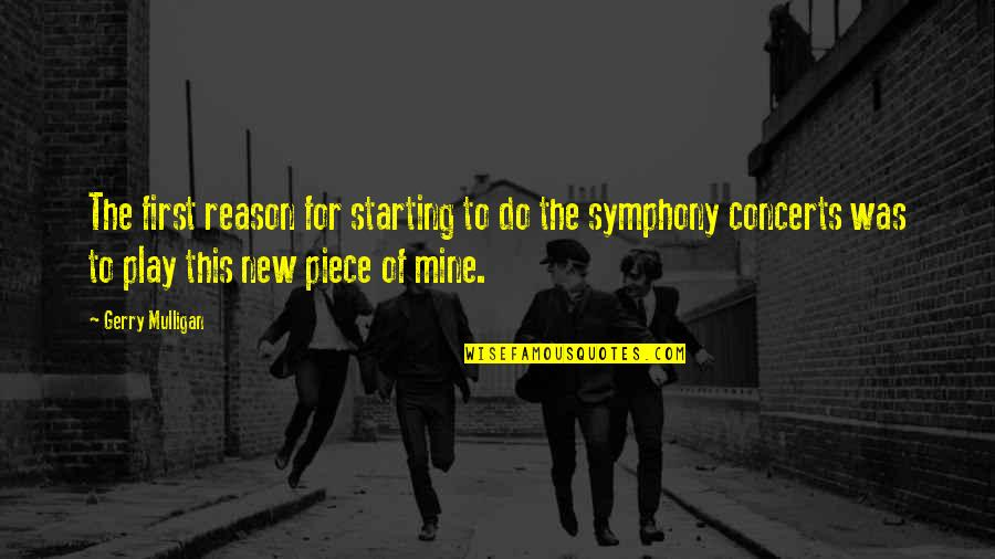 Starting A New You Quotes By Gerry Mulligan: The first reason for starting to do the