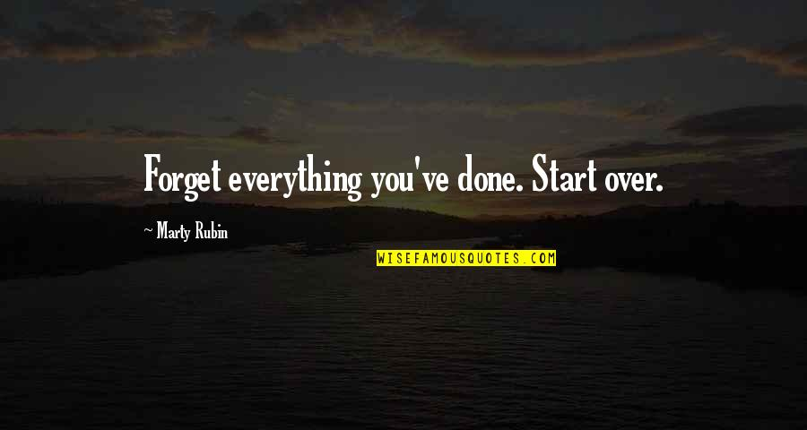 Starting A New You Quotes By Marty Rubin: Forget everything you've done. Start over.