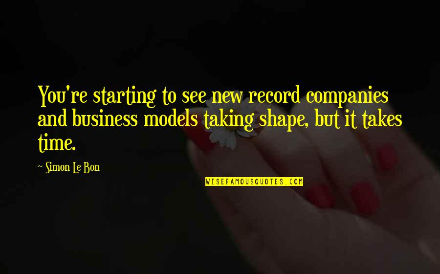 Starting A New You Quotes By Simon Le Bon: You're starting to see new record companies and