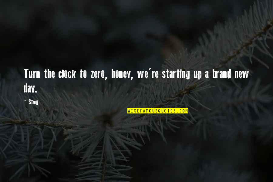 Starting A New You Quotes By Sting: Turn the clock to zero, honey, we're starting