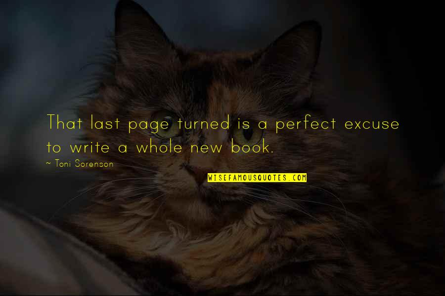 Starting A New You Quotes By Toni Sorenson: That last page turned is a perfect excuse