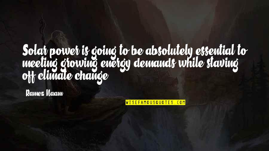 Starting From The Bottom Quotes By Ramez Naam: Solar power is going to be absolutely essential