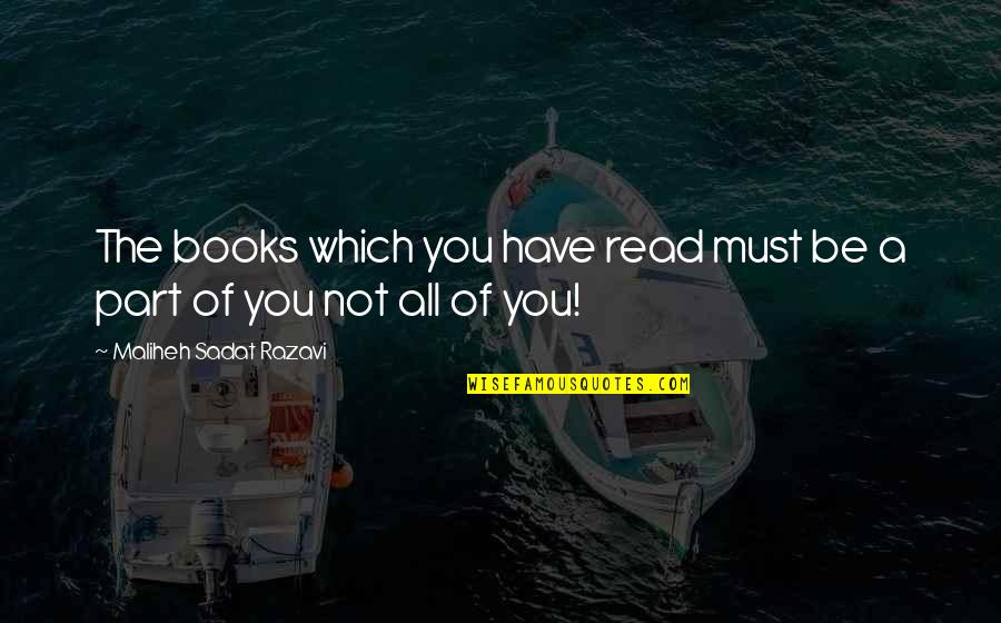 Starting New Friendships Quotes By Maliheh Sadat Razavi: The books which you have read must be