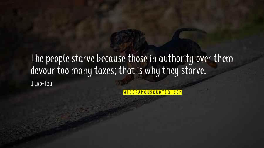 Starve Quotes By Lao-Tzu: The people starve because those in authority over