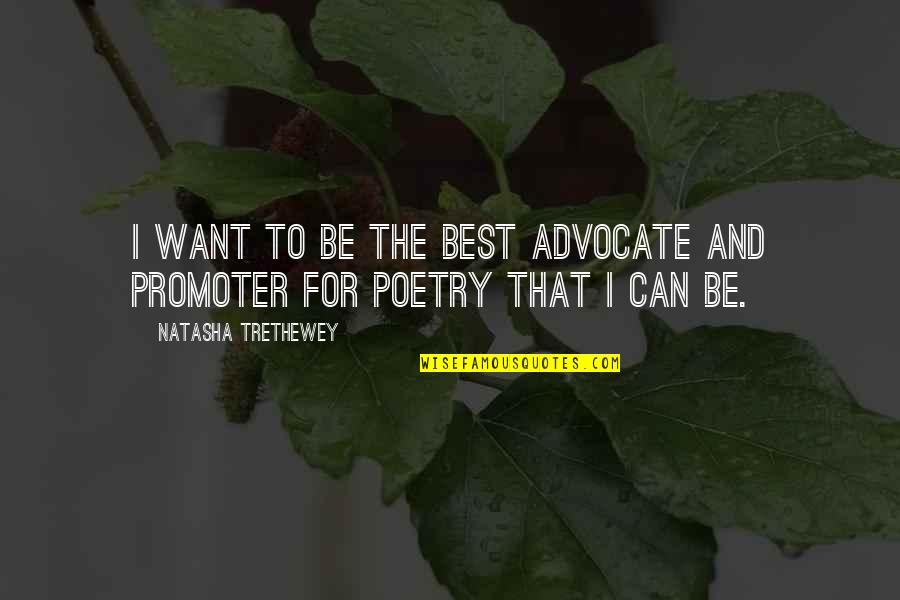 Stata Local Quotes By Natasha Trethewey: I want to be the best advocate and