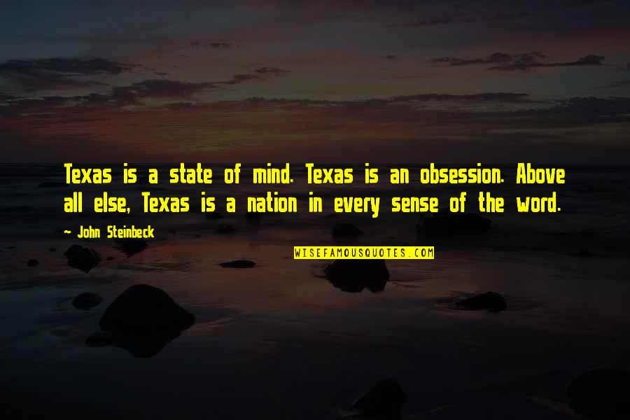 State Of Texas Quotes By John Steinbeck: Texas is a state of mind. Texas is