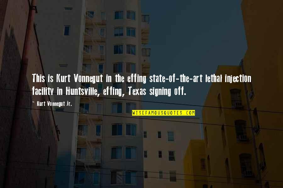 State Of Texas Quotes By Kurt Vonnegut Jr.: This is Kurt Vonnegut in the effing state-of-the-art