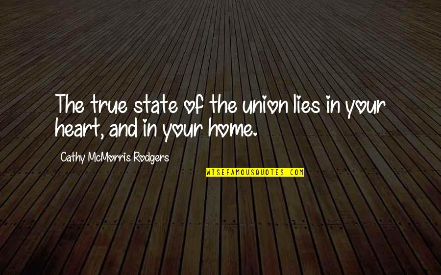 State Of Union Quotes By Cathy McMorris Rodgers: The true state of the union lies in
