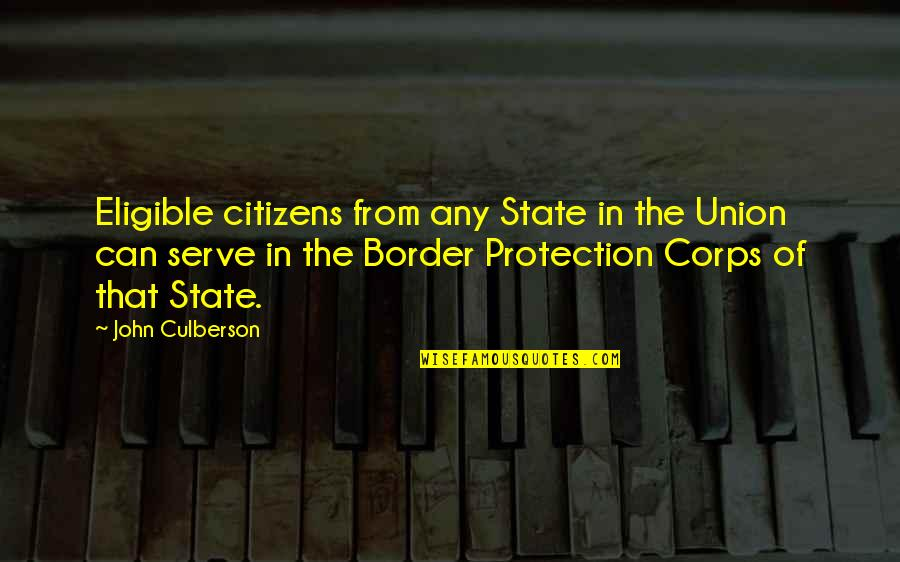 State Of Union Quotes By John Culberson: Eligible citizens from any State in the Union