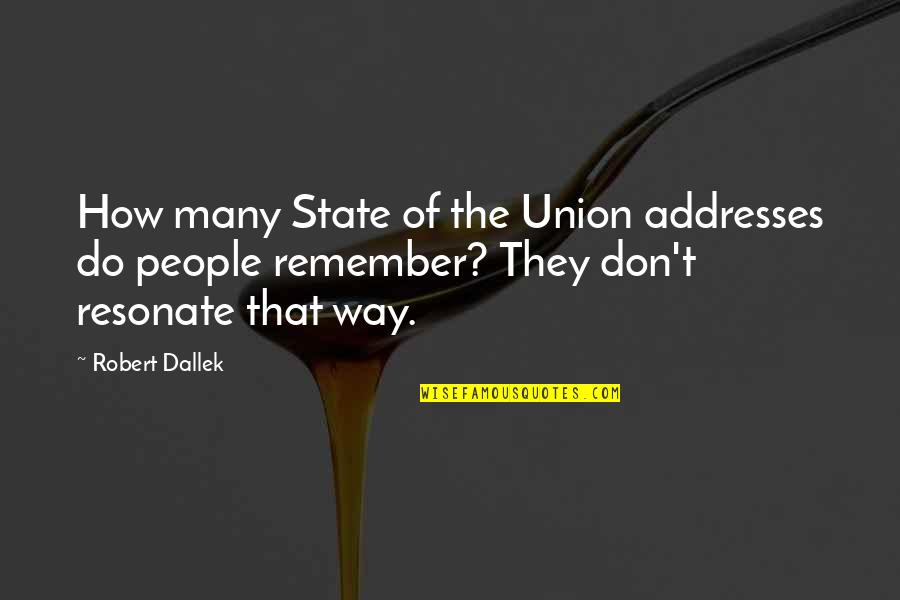 State Of Union Quotes By Robert Dallek: How many State of the Union addresses do