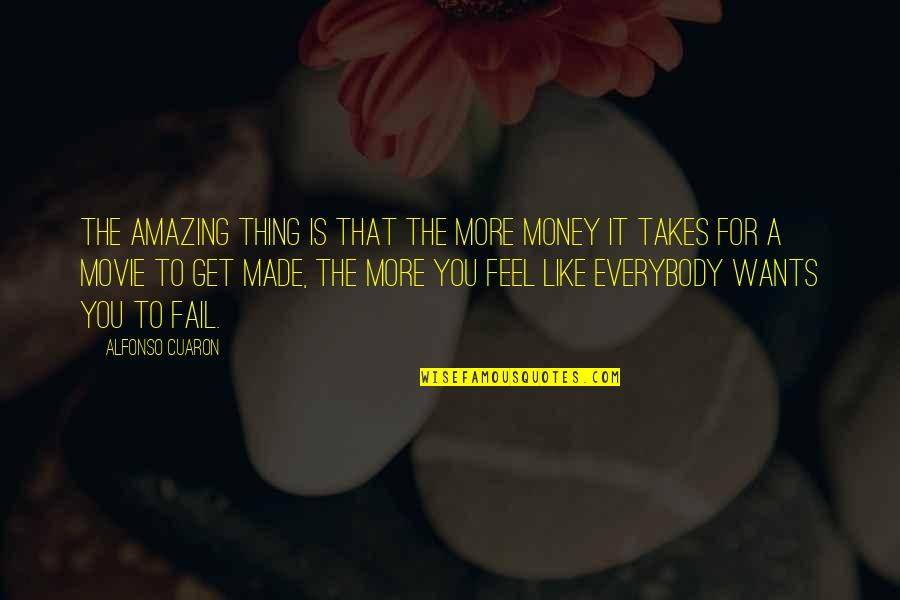 Statistical Birthday Quotes By Alfonso Cuaron: The amazing thing is that the more money