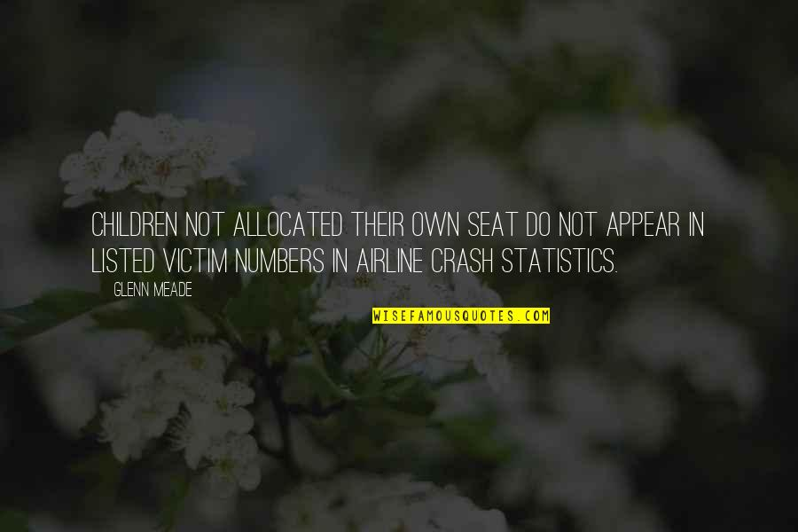 Statistics Numbers Quotes By Glenn Meade: children not allocated their own seat do not