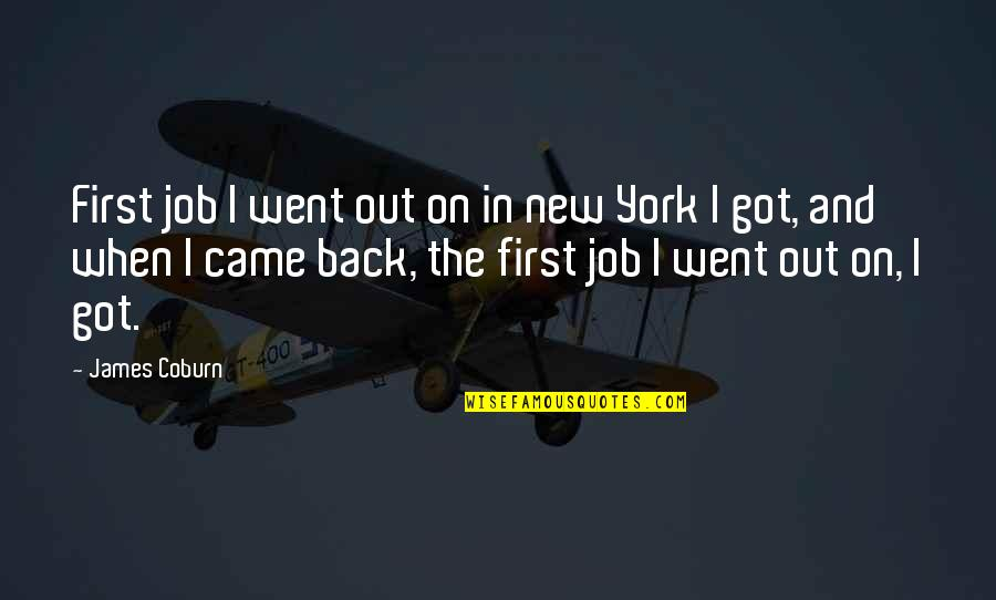 Statistics Numbers Quotes By James Coburn: First job I went out on in new