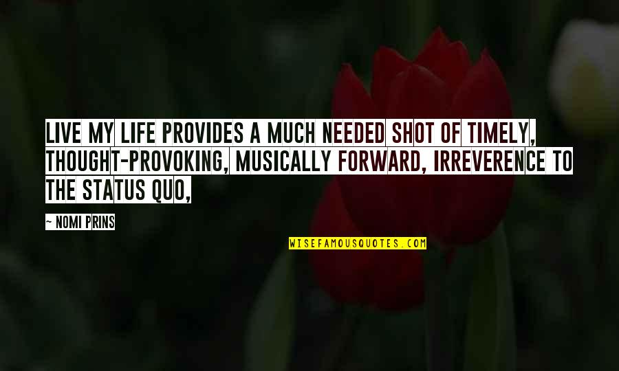 Status In Life Quotes By Nomi Prins: Live My Life provides a much needed shot