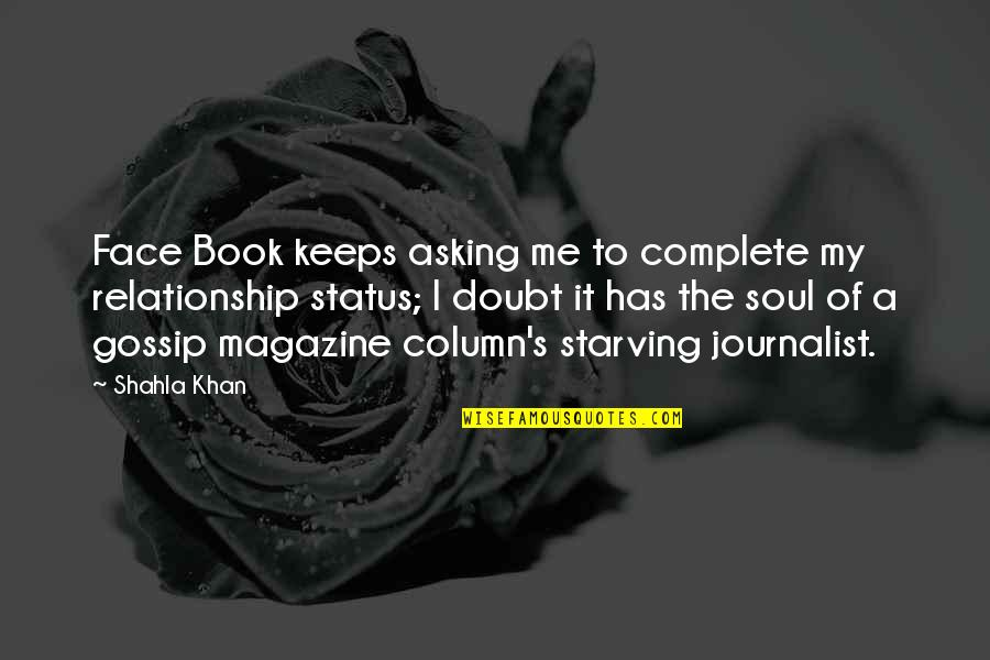 Status In Life Quotes By Shahla Khan: Face Book keeps asking me to complete my