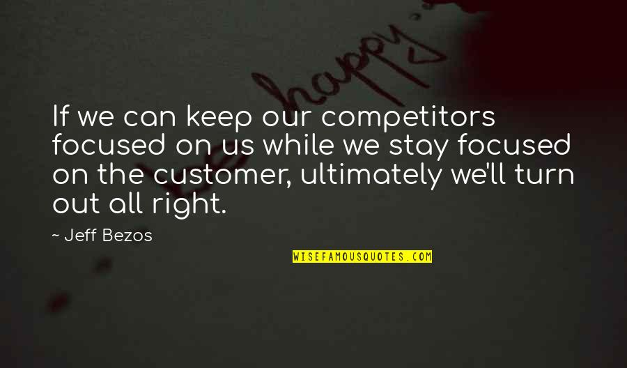 Stay Focused Quotes By Jeff Bezos: If we can keep our competitors focused on