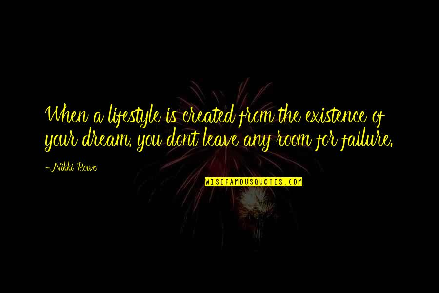 Stay Focused Quotes By Nikki Rowe: When a lifestyle is created from the existence