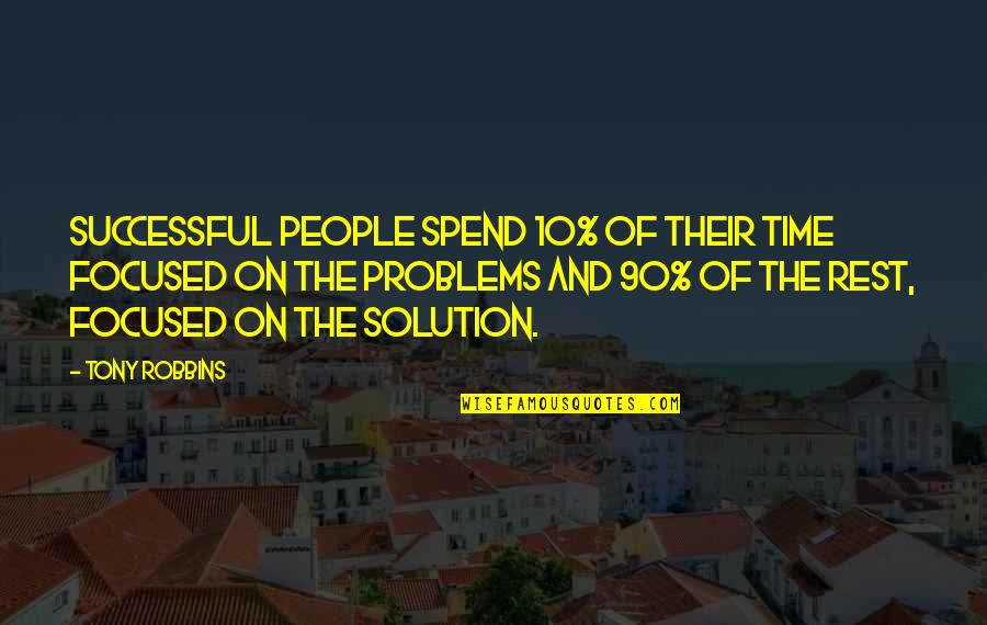Stay Focused Quotes By Tony Robbins: Successful people spend 10% of their time focused