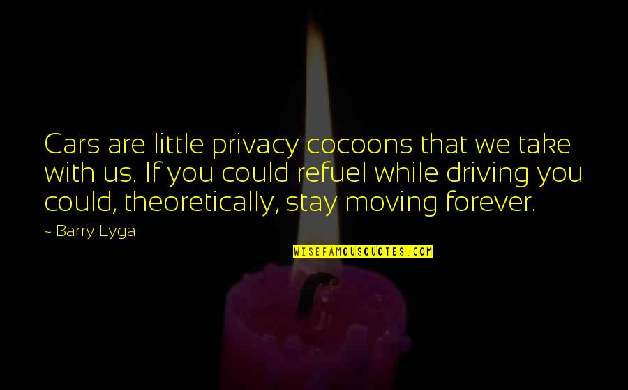Stay Little Forever Quotes By Barry Lyga: Cars are little privacy cocoons that we take