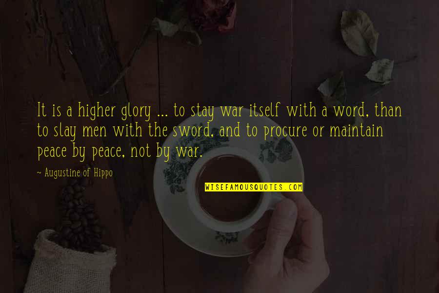 Stay Quotes By Augustine Of Hippo: It is a higher glory ... to stay
