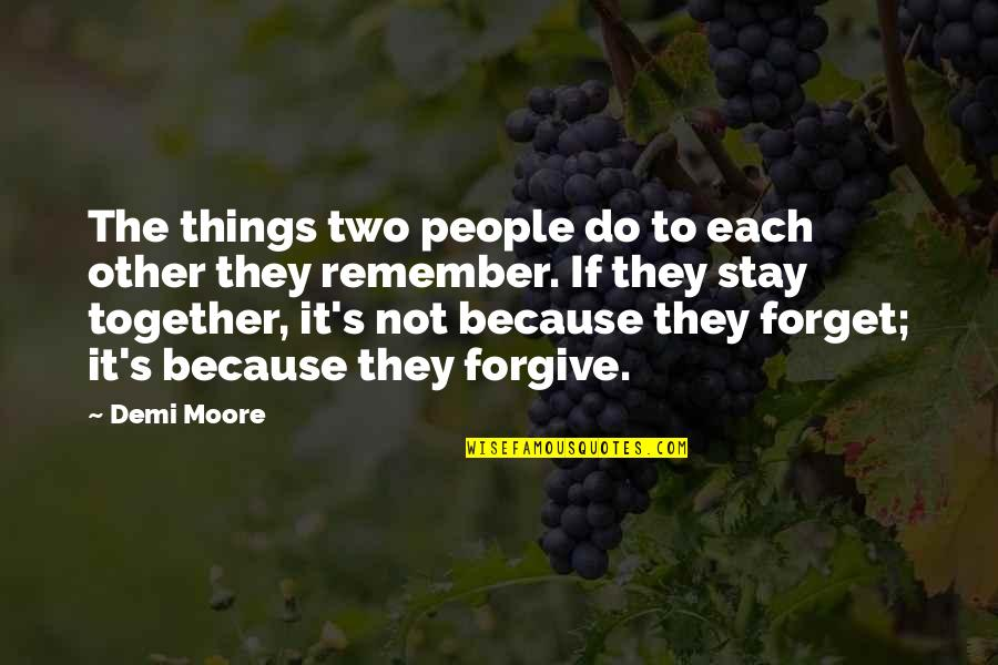 Stay Quotes By Demi Moore: The things two people do to each other